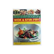 BEST - EVER BOOK OF WOK & STIR - FRY , editor JENNI FLEETWOOD , 2007