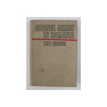 BETONUL ARMAT IN ROMANIA de EMIL PRAGER , VOLUMUL I , 1979 , CONTINE SEMNATURA AUTORULUI*