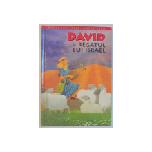 BIBLIA ILUSTRATA PENTRU COPII , DAVID SI REGATUL LUI ISRAEL , REPOVESTITA PENTRU COPII de JOY MELISSA JENSEN , 2011