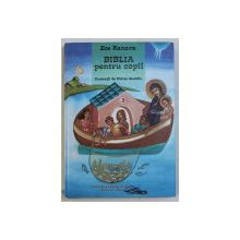 BIBLIA PENTRU COPII  de ZOE KANAVA , ilustratii de HRISTU GUSIDIS , 2008