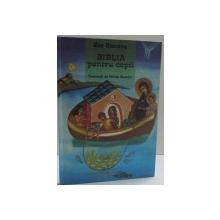 BIBLIA PENTRU COPII , ILUSTRATII de HRISTU GUSIDIS , 2008
