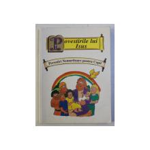 BIBLIA PENTRU INCEPATORI - POVESTIRILE LUI ISUS , POVESTIRI NEMURITOARE PENTRU COPII , 1996