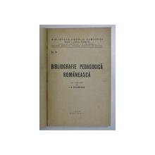 BIBLIOGRAFIE PEDAGOGICA ROMANEASCA CU LAMURIRI DE I. C. PETRESCU , Bucuresti 1939, COPERTA REFACUTA