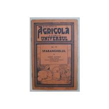 """BIBLIOTECA AGRICOLA A ZIARULUI """" UNIVERSUL """" :SPARANGHELUL de CONST. LUPASCU , NR. 15 , EDITIA A III A , 1943"""