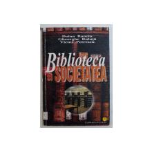 BIBLIOTECA SI SOCIETATEA de DOINA BANCIU ...VICTOR PETRESCU , 2001 ,  PREZINTA SUBLINIERI CU MARKERUL *