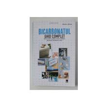 BICARBONATUL - GHID COMPLET - 500 DE RETETE SI SFATURI PENTRU SANATATE , FRUMUSETE , BUCATARIEI SI CASA de MARTINA KRCMAR , 2019
