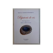 BIJUTERII DE VIS - DESPRE PIETRE PRETIOASE si INTALNIRI CU BIJUTIERI DIN SUEDIA de SILVIA CONSTANTINESCU , 2012