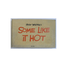 BILLY WILDER' S SOME LIKE IT HOT - THE FUNNIEST FILM EVER MADE , THE COMPLETE BOOK by ALISON CASTLE , DAN AUILER , 2010