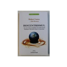 BIOCENTRISMUL SAU CUM VIATA SI CONSTIINTA SUNT CHEILE PENTRU INTELEGEREA ADEVARATEI NATURI A UNIVERSULUI de ROBERT LANZA si BOB BERMAN de LAURA CRISTINA , 2012