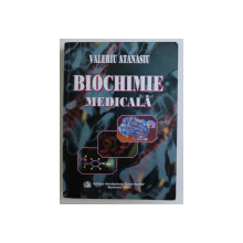 BIOCHIMIE MEDICALA de VALERIU ATANASIU , 2005 PREZINTA SUBLINIERI*