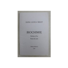 BIOCHIMIE  - PARTE A - II -A de ELENA LUCICA NEGUT , NOTE DE CURS , 2007