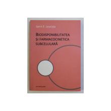 BIODISPONIBILITATEA SI FARMACOCINETICA SUBCELULARA de SORIN E . LEUCUTA , 2014