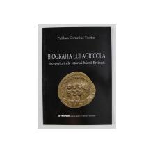 BIOGRAFIA LUI AGRICOLA , INCEPUTURI ALE ISTORIEI MARII BRITANII de PUBLIUS CORNELIUS TACITUS , 2003