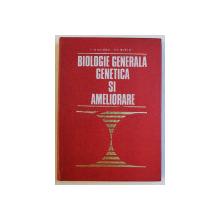 BIOLOGIE GENERALA GENETICA SI AMELIORARE de PETRE DIACONU , GHEORGHE BURLOI , 1975