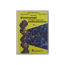 BIOTEHNOLOGII UTILIZATE IN PREPARAREA MEDICAMENTELOR , VOLUMUL I de NICULINA MITREA VASILESCU ... MILICA ENOIU , 2001