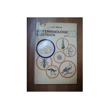 BIOTERMINOLOGIE ILUSTRATA VOL. I  ( A - L ) de DR. GH. MOHAN