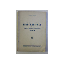 BIROCRATISMUL IN CALEA RATIONALIZARII MUNCII de CONST. ATANASIU , 1940