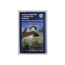 BISERICI , MANASTIRI SI SCHITURI DIN ROMANIA , EDITIE IN ROMANA SI ENGLEZA , 2009