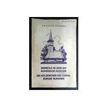 BISERICILE DE LEMN ALE ROMANILOR ARDELENI - CORIOLAN PETRARU,1934