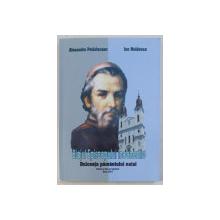 BLAJUL EPISCOPULUI INOCHENTIE  - DULCEATA PAMANTULUI NATAL de ALEXANDRU PETARLECEAN si ION MOLDOVAN , 2007