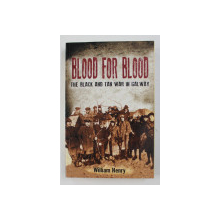 BLOOD FOR BLOOD by WILLIAM HENRY, 2012