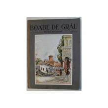 ' BOABE DE GRAU ' - REVISTA DE CULTURA , ANUL III , NR.  8 , AUGUST ,  1932