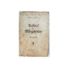 BOBOCI DE MARGARITAR  - POEZII de NICOLAE BASARAB , EDITIE INTERBELICA , DEDICATIE*