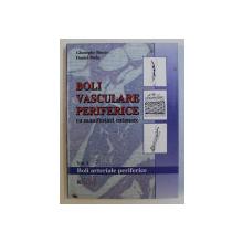 BOLI VASCULARE PERIFERICE CU MANIFESTARI CUTANATE VOL. 1 de GH. BUCUR , DANIEL BODA , 2004