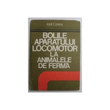BOLILE APARATULUI LOCOMOTOR LA ANIMALELE DE FERMA de IOSIF CRISTEA , 1983, DEDICATIE *