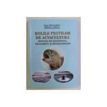BOLILE PESTILOR DE ACVACULTURA , METODE DE DIAGNOSTIC , TRATAMENT SI BIOSECURITATE de PAUL DASCALESCU si MIHAELA COSTEA , 2014