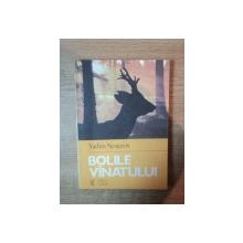 BOLILE VANATULUI de VADIM NESTEROV , Bucuresti 1984 DEDICATIE*