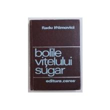 BOLILE VITELULUI SUGAR de RADU IFTIMOVICI , 1971