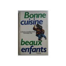 BONNE CUISINE , BEAUX ENFANTS par CATHERINE AMSALLEM  - RODE et DOMINIQUE PATE , 1988