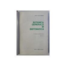 BOTANICA GENERALA SI SISTEMATICA de I. MORARIU , 1973