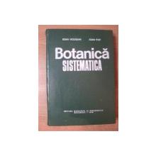 BOTANICA SISTEMATICA de IOAN HODISAN , IOAN POP , Bucuresti 1976