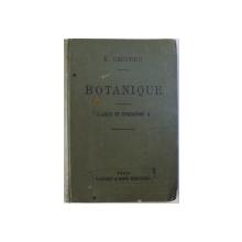 BOTANIQUE  A L ' USAGE DES ELEVES DE LA CLASSE DE CINQUIEME A par E. CAUSTIER , 1910