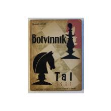 BOTVINNIK - TAL , MECIURILE PENTRU CAMPIONATUL MONDIAL DE SAH  - 1960 - 1961 de TRAIAN ICHIM , 1961