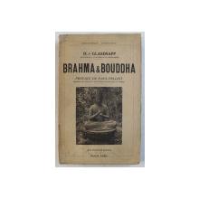 BRAHMA et BOUDDHA  par H. v. GLASENAPP , 1937 , PREZINTA HALOURI DE APA *