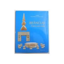 BRANCUSI , SCULPTOR CRESTIN ORTODOX, EDITIA A II - A (REVIZUITA DE AUTOR) de DANIEL MITROPOLITUL MOLDOVEI SI BUCOVINEI, 2013