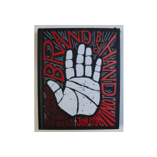 BRAND BY HAND by JON CONTINO , 2018
