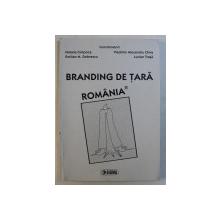 BRANDING DE TARA - ROMANIA , coordonatori NATALIA CIMPOCA ...LUCIAN TRASA , 2008