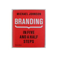 BRANDING , IN FIVE AND HALF STEPS by MICHAEL JOHNSON , 2016