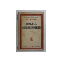 BRATUL ANDROMEDEI - roman de GIB . I . MIHAESCU , 1930 , DEDICATIE*