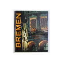 BREMEN , fotografiert von JOCHEN MONCH , beschrieben von HERMANN GUTMANN , 2001