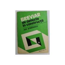 BREVIAR DE DEFECTE IN CONSTRUCTII de ION STRATESCU , 1990