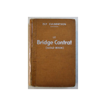 BRIDGE CONTRAT ( GOLD BOOK ) by ELY CULBERTSON , 1938