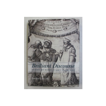 BRILLIANT DISCOURSE  - PICTURES AND REDERS IN EARLY MODERN ROME by EVELYN LINCOLN , 2014