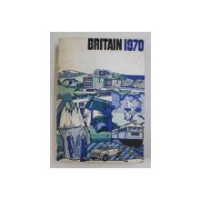 BRITAIN 1970 , AN OFFICIAL HANDBOOK
