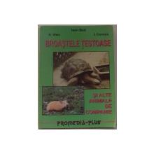 BROASTELE TESTOASE SI ALTE ANIMALE DE COMPANIE de IOAN BUD...I. CORNOIU