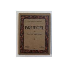BRUEGEL par GUSTAVE VAN ZYPE , 1926